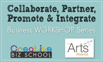 Collaborate, Partner &  Promote, Integrate Workshop...