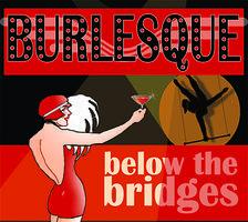 Burlesque Below The Bridges 3/7