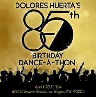 Dolores Huerta's 85th Birthday Dance-A-Thon