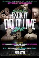 Fxck It Do It Live Pt. 2 (#FIDIL2)