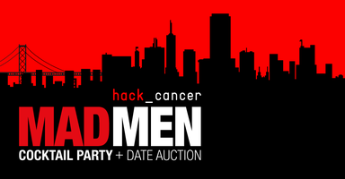 HackCancer Presents:       2nd Annual MadMen Cocktail...