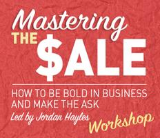 Mastering The $ale: How to Be Bold in Business & Make...