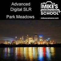 Advanced Digital SLR- Park Meadows
