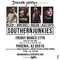Southern Junkies PHX, AZ [Dream Junkies, Alex Faith,...