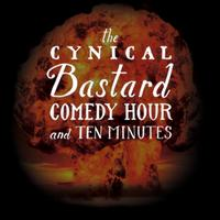 Cynical Bastard Comedy Hour (and ten minutes)