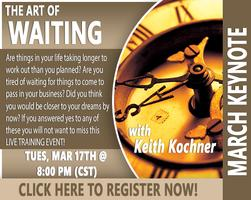 """March Keynote: Keith Kochner: """"The Art of Waiting"""""""