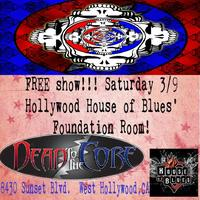 Dead to the Core at The House of Blues in Hollywood!!!