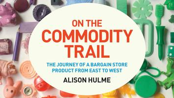 Book launch - On the Commodity Trail by Alison Hulme