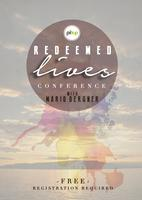 Redeemed Lives Conference @ Mott with Mario Bergner