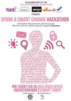 Spark a Smart Change Hackathon #HackForHer