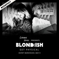 Cirque Noir presents: Blond:ish - ⚈KOMPAKT | Get...