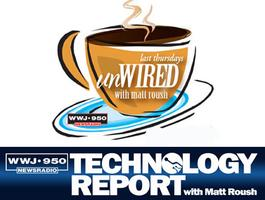 Technology Report with Matt Roush- Last Thursdays UnWired...