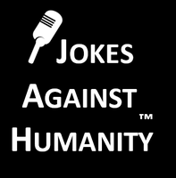 Jokes Against Humanity @ Chainsaw - Apr 24 7:30PM...