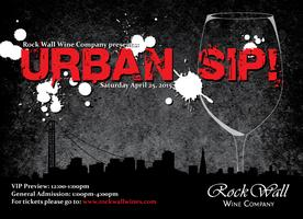Rock Wall Wine Company presents: Urban Sip 2015!