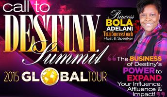 2015 CALL TO DESTINY SUMMIT:- 'THE BUSINESS OF...