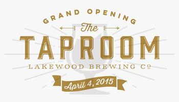 The Taproom at Lakewood Brewing Co. Grand Opening...