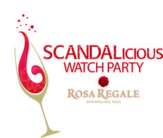 "Rosa Regale ""Scandalicious Watch Party"" hosted by..."