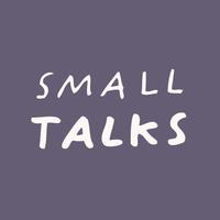 Small Talks @ Made by Many