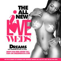 I LOVE WEDNESDAYS @DREAMS HOUSTON FREE BEFORE 11:30PM