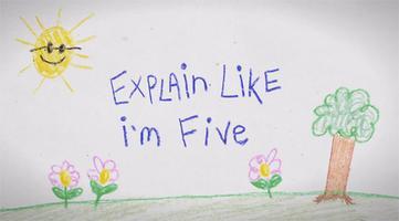 ELi5: Explain Like I'm 5