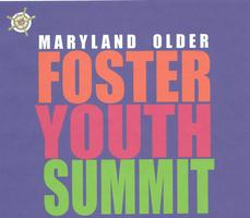 MARYLAND OLDER FOSTER YOUTH SUMMIT, Delta Community...