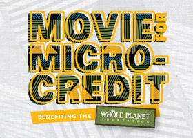 Movie for Microcredit Night benefiting Whole Planet Fou...