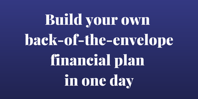 Build Your Own Back of the Envelope Financial Plan in O...