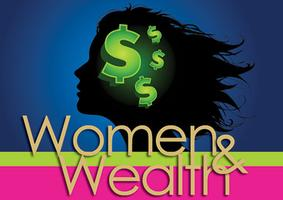 Women & Wealth - An Evening of Networking and...