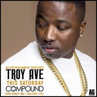 AG Entertainment Presents :: TROY AVE :: Saturday...