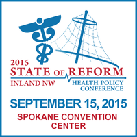 2015 Inland NW State of Reform Health Policy Conference