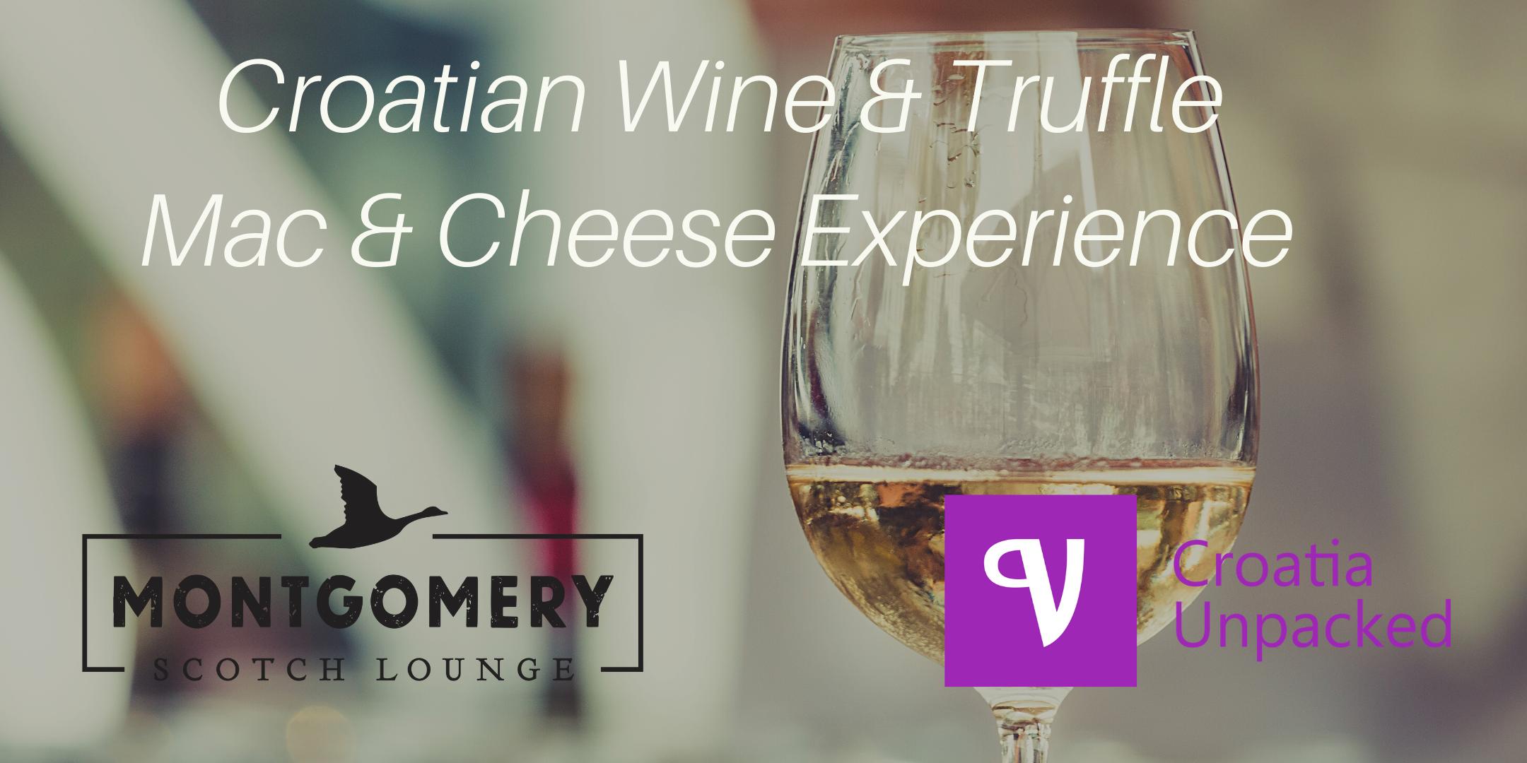 Croatia Uncorked - Croatian Wine Event with Truffle Mac & Cheese