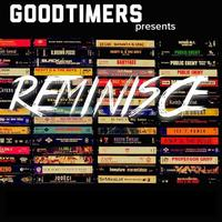 """Goodtimers - """"Reminisce"""" @ ICEHOUSE - March 28th"""
