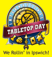 We Rollin' in Ipswich- TableTop Day
