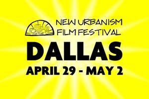 New Urbanism Film Festival: Dallas