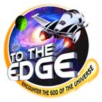 To the Edge: Encounter the God of the Universe