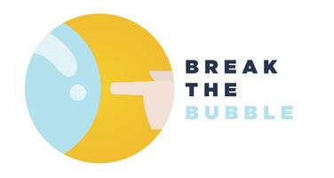 Break The Bubble St. Paul Edition