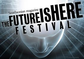 Smithsonian magazine's The Future is Here Festival 2015