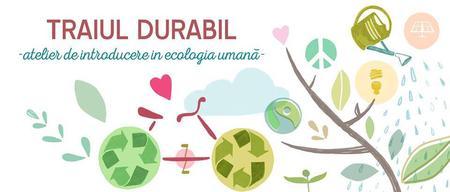 Traiul Durabil - atelier de introducere în ecologie...