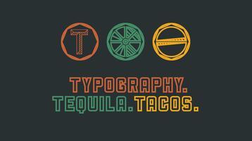Cosmic Hosts: Typography, Tequila & Tacos + Poetry!