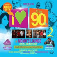 I LOVE the 90's  ((FREE ALL NIGHT)) Uptown Largest...
