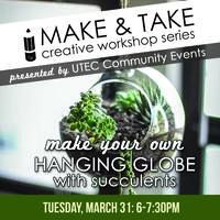 Make & Take Creative Workshop at UTEC - Hanging...
