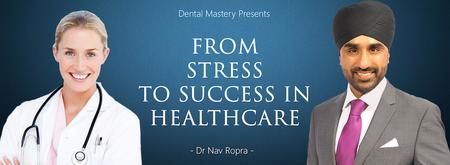 From Stress To Success In Healthcare - Sunday 26th...