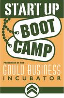 Start Up Boot Camp @ the Gould Business Incubator