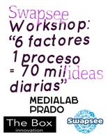 "Swapsee Workshop: ""6 factores + 1 proceso = 70 mil..."
