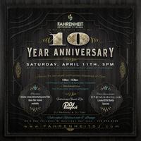 Fahrenheit 10 Year Anniversary * Saturday, April 11th