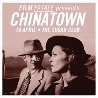 Film Fatale presents: Chinatown