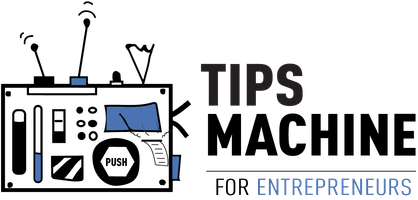 Tips Machine for Entrepreneurs #4
