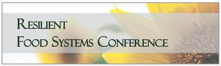 Resilient Food Systems Conference
