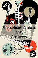 Minds Matter Portland 9th Annual Jazz Soiree
