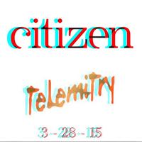 TELEMITRY at Citizen